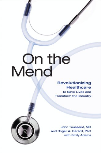 On the Mend: Revolutionizing Healthcare to Save Lives and Transform the Industry (English Edition)