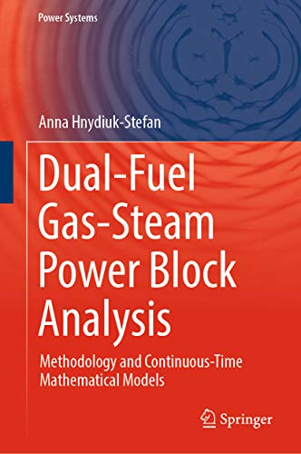 Dual-Fuel Gas-Steam Power Block Analysis: Methodology and Continuous-Time Mathematical Models (Power Systems) (English Edition)