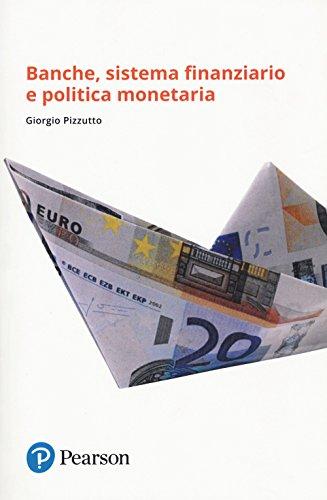 Banche, sistema finanziario e politica monetaria