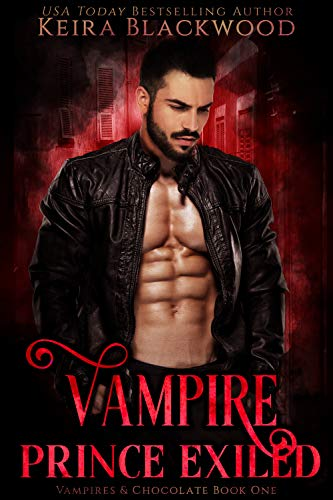 Vampire Prince Exiled: A Wolf Shifter & Vampire Paranormal Romance (Vampires & Chocolate Book 1)