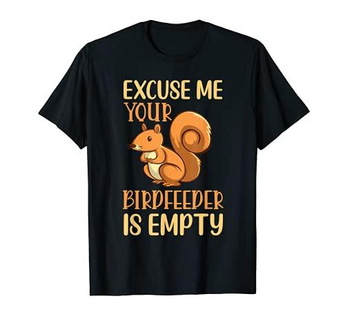 Discúlpeme su comedero de pájaros está ardilla vacía Camiseta