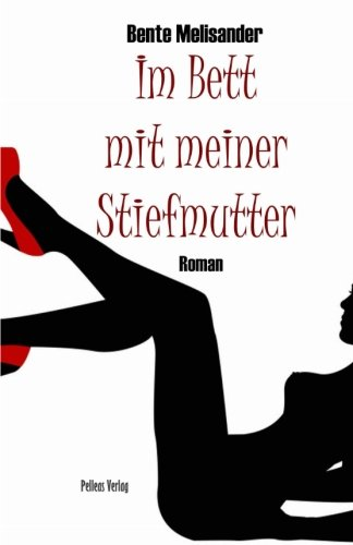Im Bett mit meiner Stiefmutter: Erotischer Roman