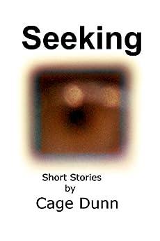 [Cage Dunn]のSeeking: Short Stories (English Edition)