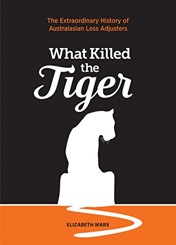 What Killed the Tiger: The Extraordinary History of Australasian Loss Adjusters (English Edition)