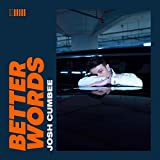 Better Words / Josh Cumbee