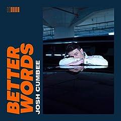 Josh Cumbee「Better Words」の歌詞を収録したCDジャケット画像