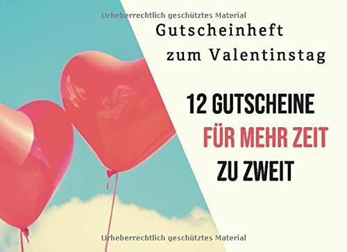 Gutscheinheft zum Valentinstag, 12 Gutscheine für mehr Zeit zu zweit: Gutscheinbuch zum selbst Ausfüllen mit farbenfrohen blanko Gutscheinen - Monat ... Freude verschenken, für mehr Zeit miteinander