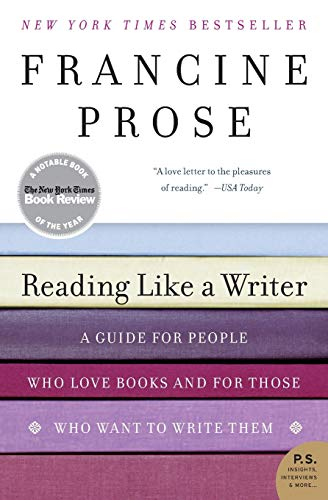 Reading Like a Writer: A Guide for People Who Love Books...