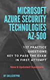 Azure Security Technologies AZ-500 Practice Tests Dumps 2020: Azure Security Technologies Exam Questions. Prepare and pass your exam in first attempt.