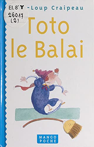 Toto le balai (French Edition)