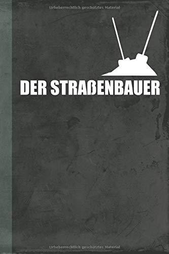 Der Straßenbauer: Notizbuch Liniert (Bauwirtschaft Schreibwaren) (German Edition)