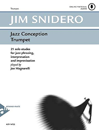 Jazz Conception Trumpet: 21 solo etudes for jazz phrasing, interpretation and improvisation. Trompete. Ausgabe mit mp3-CD.: 21 solo etudes for jazz ... Trompete. Ausgabe mit Online-Audiodatei.