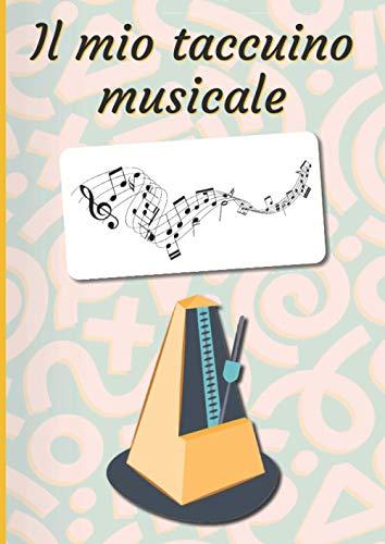 Il mio taccuino musicale: Taccuino musicale   Libro degli spartiti   Taccuino...
