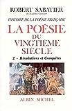 Histoire de la poésie française, volume 2 - La Poésie du XXe siècle - Révolutions et conquêtes