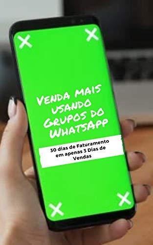 Vendas Mais Usando Grupos do WhatsApp: Aprenda como fazer 30 dias ...