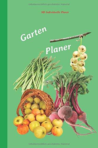 Garten Planer: Garten Planer selbst schreiben   A5   für 12 Monate   Garten Tagebuch   Gartenplaner Pflanzen   Gemüsegarten planen   Gartenplaner Kalender   Jahresplan Garten