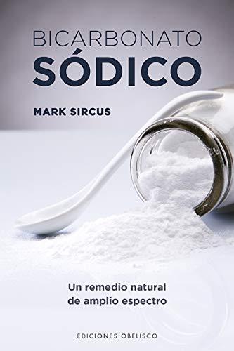 Bicarbonato sódico / Sodium Bicarbonate: Un Remedio Natural De Amplio Espectro