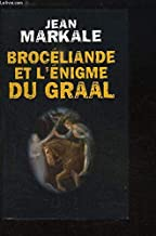 Broceliande et l'enigme du graal