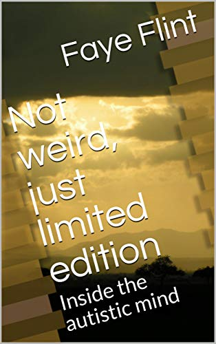 Not weird, just limited edition: Inside the autistic mind - Popular Autism Related Book