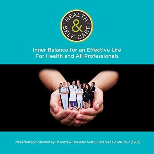 Health and Self Care: Inner Balance for an Effective Life for Health Professionals cover art