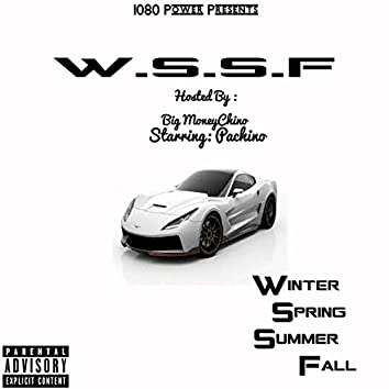 W.S.S.F (Winter Spring Summer Fall) (Hosted By Big MoneyChino)