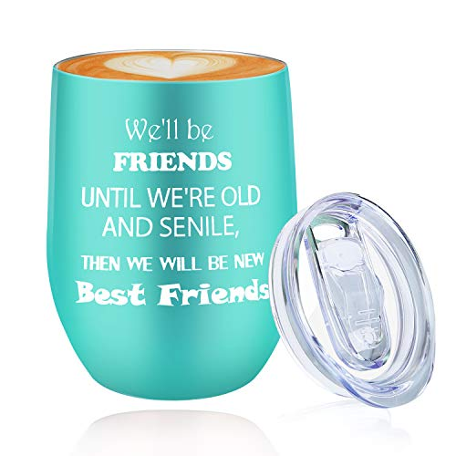 We'll Be Best Friend, Graduation Gifts Birthday Gifts for Friends Women Girls Her 18th 21st 30th 50th 60th, 12 oz Wine Tumbler Cup with lid for Christmas and Thanksgiving Day Funny Wine Glass Blue