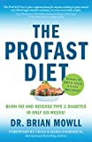 The ProFAST Diet: Burn Fat and Reverse Type 2 Diabetes in Only Six Weeks
