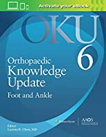 Orthopaedic Knowledge Update: Foot and Ankle 6: Print + Ebook
