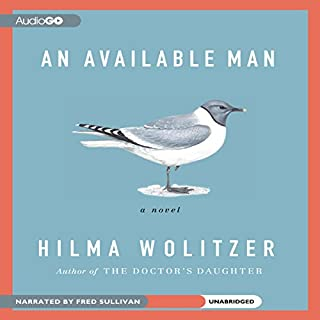 An Available Man     A Novel              By:                                                                                                                                 Hilma Wolitzer                               Narrated by:                                                                                                                                 Fred Sullivan                      Length: 7 hrs and 46 mins     112 ratings     Overall 4.0