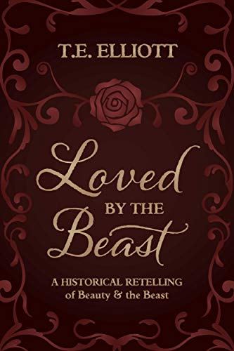 Loved by the Beast: A Historical Retelling of Beauty and the Beast (The Beast's Legacy Book 1) (English Edition)