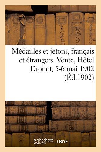 Médailles et jetons, français et étrangers. Vente, Hôtel Drouot, 5-6 mai 1902