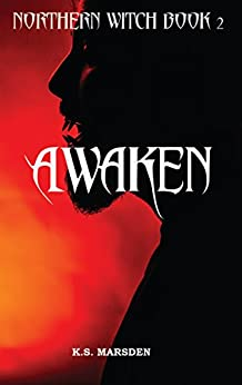Awaken (Northern Witch Book 2) by [K.S. Marsden, Lesley Neale]