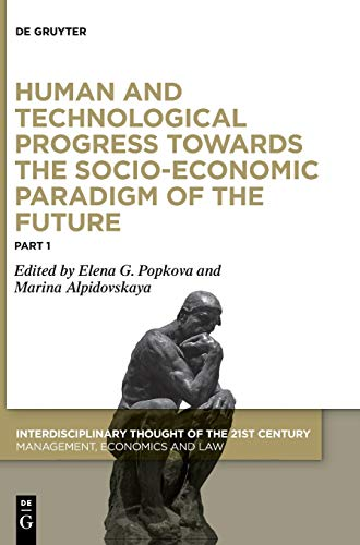 Human and Technological Progress Towards the Socio-Economic Paradigm of the Future: Part 1 (Interdisciplinary Thought of the 21st Century, 1/1)