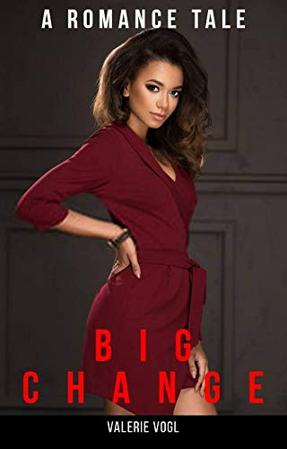 BIG CHANGE: A Romance Erotica PART 3 (English Edition)