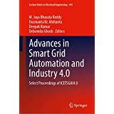 Advances in Smart Grid Automation and Industry 4.0: Select Proceedings of ICETSGAI4.0 (Lecture Notes in Electrical Engineering (693))