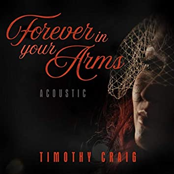 Forever in Your Arms (Acoustic)