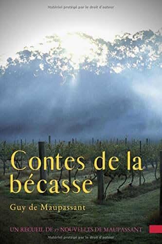 Contes de la bécasse: un recueil de 17 nouvelles de Guy de Maupassant, publié en 1883.