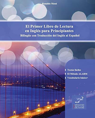 El Primer Libro de Lectura en Inglés para Principiantes: Bilingüe con Traducción del Inglés al Español