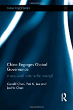 China Engages Global Governance: A New World Order in the Making? (China Policy Series)