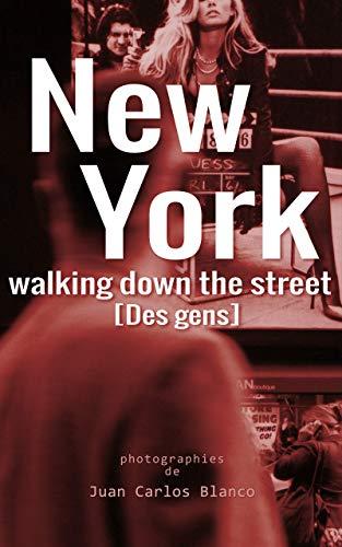 Couverture du livre New York Walking Down the Street: Des gens