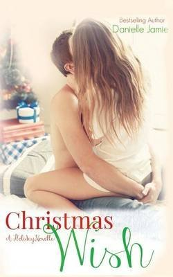[(Christmas Wish : A Holiday Novella)] [By (author) Danielle Jamie] published on (December, 2014)