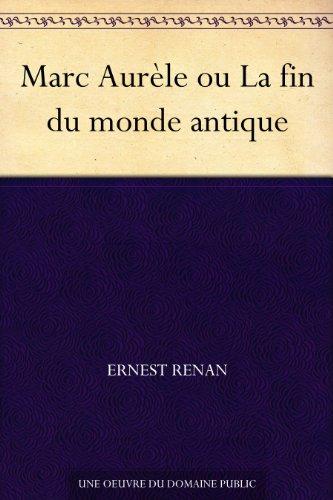 Marc Aurèle ou La fin du monde antique (French Edition)