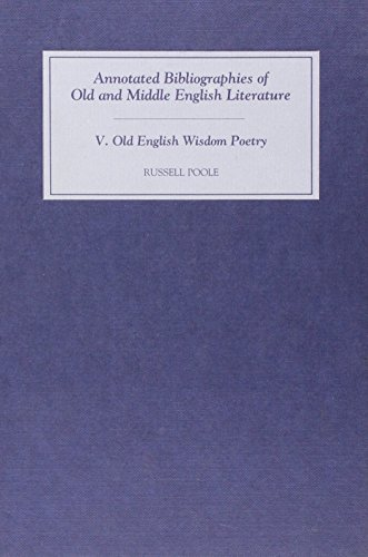 OLD ENGLISH WISDOM POETRY (Annotated Bibliographies of Old and Middle English)