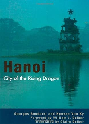 Hanoi: City of the Rising Dragon by Boudarel, Georges, Ky, Nguyen Van (2002) Paperback