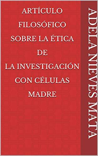 Artículo Filosófico Sobre La Ética De La Investigación Con Células Madre