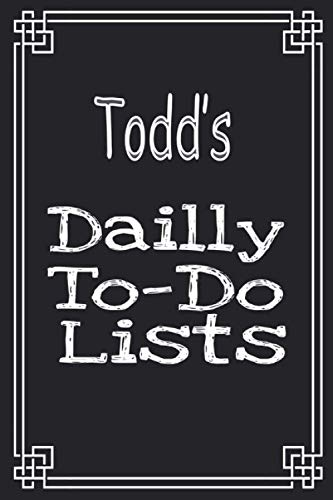 Todd's Daily To Do Lists: Weekly And Daily Task Planner | Daily Work Task Checklist | Lovely Personalised Name Journal | To Do List to, Todd personalized notebook gift
