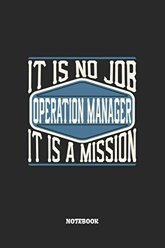 Operation Manager Notebook - It Is No Job, It Is A Mission: Graph Paper Composition Notebook to Take Notes at Work. Grid, Squared, Quad Ruled. Bullet ... To-Do-List or Journal For Men and Women.