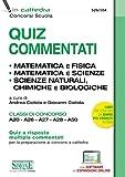 Quiz commentati. Matematica e fisica. Matematica e scienze. Scienze naturali, chimiche e biologiche