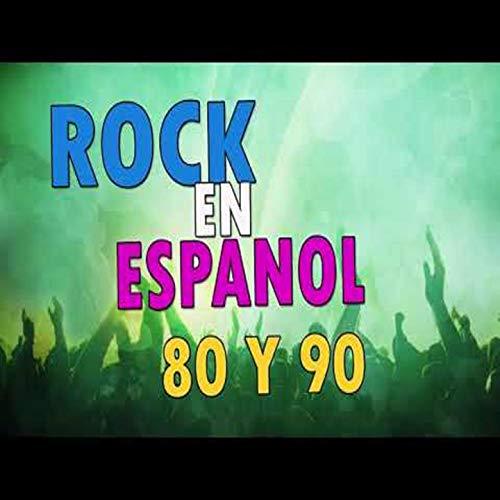 Clasicos Rock en Español de los 80 y 90 - Clasicos del Rock en Español