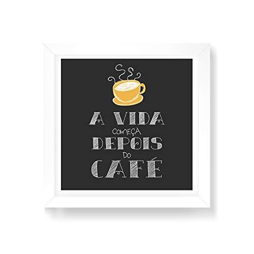 Arte Maníacos Quadro Decorativo A vida Começa Depois do Café - 50x50cm (Moldura em laca branca)